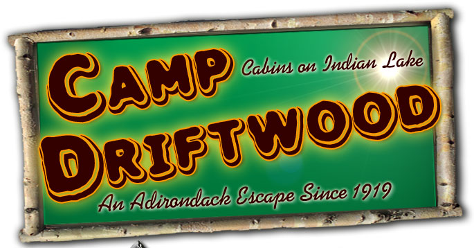 Camp Driftwood. Cabins on Indian Lake. An Adirondack Escape Since 1919.